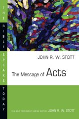 Stott, The Message of Acts